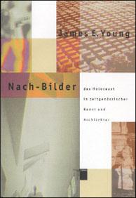 Nach-Bilder des Holocaust in zeitgenössischer Kunst und Architektur