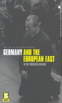 Germany and the European East in the Twentieth Century