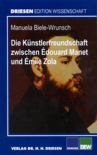 Die Künstlerfreundschaft zwischen Édouard Manet und Émile Zola