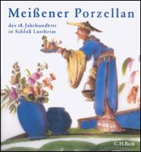 Meißener Porzellan des 18. Jahrhunderts