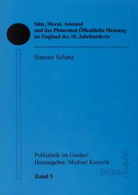 Sitte, Moral, Anstand und das Phänomen Öffentliche Meinung im England des 18. Jahrhunderts