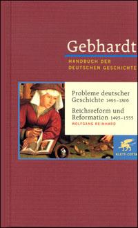 Gebhardt. Handbuch der Deutschen Geschichte Band 9: Probleme deutscher Geschichte 1495-1806