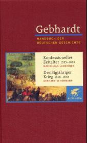 Gebhardt. Handbuch der Deutschen Geschichte Band 10: Maximilian Lanzinner: Konfessionelles Zeitalter 1555-1618
