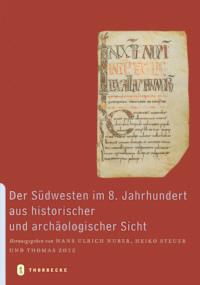 Der Südwesten im 8. Jahrhundert aus historischer und archäologischer Sicht