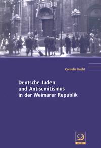 Deutsche Juden und Antisemitismus in der Weimarer Republik