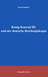 König Konrad III. und der deutsche Reichsepiskopat