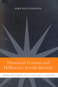 Historical Fictions and Hellenistic Jewish Identity