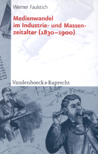 Medienwandel im Industrie- und Massenzeitalter (1830-1900)