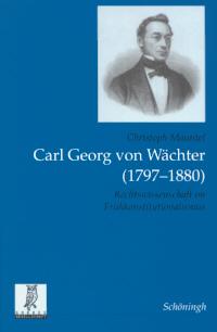 Carl Georg von Wächter (1797-1880)