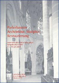 Parlerbauten - Architektur, Skulptur, Restaurierung