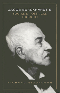 Jacob Burckhardt's Social and Political Thought