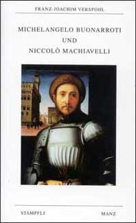 Michelangelo Buonarroti und Niccolò Machiavelli