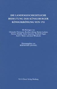 Die landesgeschichtliche Bedeutung der Königsberger Königskrönung von 1701