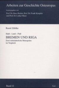 Bremen und Riga: Zwei mittelalterliche Metropolen im Vergleich