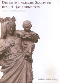 Die lothringische Skulptur des 14. Jahrhunderts
