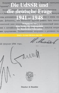 Die UdSSR und die deutsche Frage 1941-1948. Dokumente aus dem Archiv für Außenpolitik der Russischen Föderation