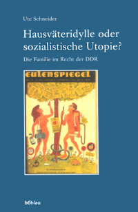 Hausväteridylle oder sozialistische Utopie?