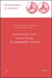 Autorität der Form - Autorisierung - Institutionelle Autorität