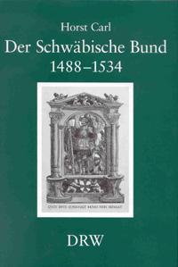 Der Schwäbische Bund 1488-1534