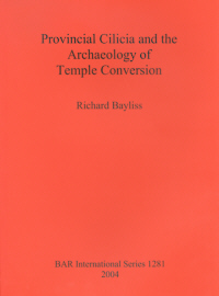 Provincial Cilicia and the Archaeology of Temple Conversion