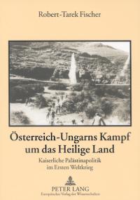 Österreich-Ungarns Kampf um das Heilige Land