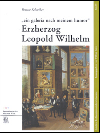 """""""ein galeria nach meinem humor"""" - Erzherzog Leopold Wilhelm"""