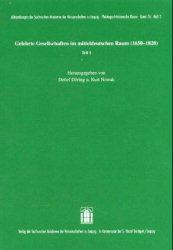 Gelehrte Gesellschaften im mitteldeutschen Raum (1650-1820). Teil 1