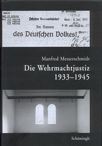 Die Wehrmachtjustiz 1939-1945