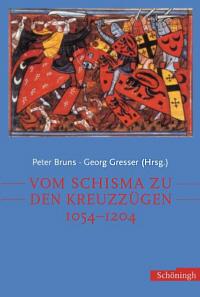 Vom Schisma zu den Kreuzzügen 1054-1204