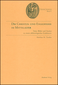Die Christus- und Engelweihe im Mittelalter