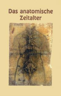 Das anatomische Zeitalter