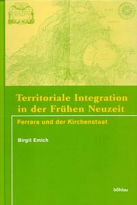 Territoriale Integration in der Frühen Neuzeit