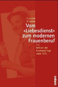 Vom 'Liebesdienst' zum modernen Frauenberuf