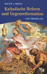 Katholische Reform und Gegenreformation