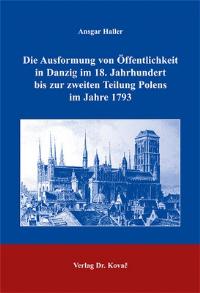 Die Ausformung von Öffentlichkeit in Danzig im 18. Jahrhundert bis zur zweiten Teilung Polens im Jahre 1793