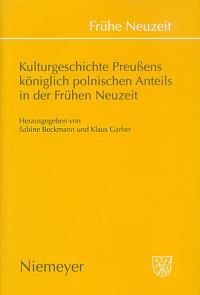 Kulturgeschichte Preußens königlich polnischen Anteils in der Frühen Neuzeit