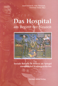 Das Hospital am Beginn der Neuzeit