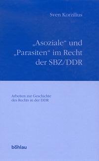"""""""Asoziale"""" und """"Parasiten"""" im Recht der SBZ/DDR"""