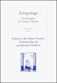 Technik in der Frühen Neuzeit - Schrittmacher der europäischen Moderne