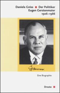 Der Politiker Eugen Gerstenmaier 1906 - 1986
