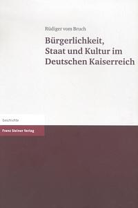 Bürgerlichkeit, Staat und Kultur im Deutschen Kaiserreich