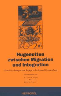 Hugenotten zwischen Migration und Integration