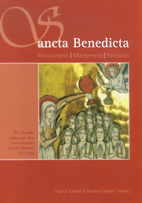 Sancta Benedicta - Missionarin, Märtyrerin, Patronin