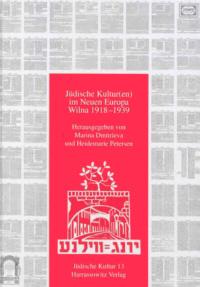 Jüdische Kultur im Neuen Europa - Wilna 1918-1939