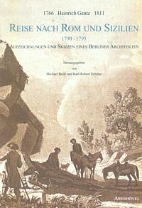 Heinrich Gentz (1766-1811), Reise nach Rom und Sizilien, 1790-1795