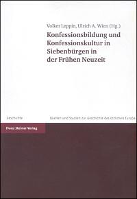 Konfessionsbildung und Konfessionskultur in Siebenbürgen in der Frühen Neuzeit