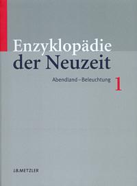 Enzyklopädie der Neuzeit. Band 1: Abendland - Beleuchtung