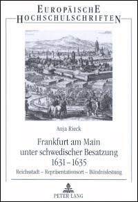 Frankfurt am Main unter schwedischer Besatzung 1631-1635