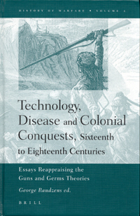 Technology, Disease and Colonial Conquests, Sixteenth to Eighteenth Centuries
