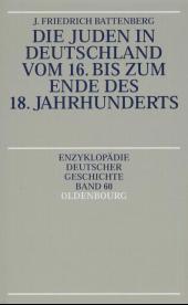 Die Juden in Deutschland vom 16. bis zum Ende des 18. Jahrhunderts